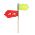 Go green or die conception as signpost isolated Royalty Free Stock Photo