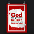 God has given us two hands. Vector simple design. Motivating, positive quotation. Poster for wall. A4 size easy to edit Royalty Free Stock Photo
