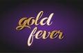 gold fever gold golden text postcard banner logo Royalty Free Stock Photo