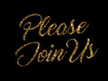 Golden glitter of isolated hand writing word PLEASE JOIN US