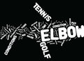 Golf Elbow Or Tennis Elbow The Tell Tale Signs Word Cloud Concept Royalty Free Stock Photo