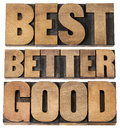 Good better best typography a collage of isolated words in vintage letterpress wood type scaled to a rectangular shape Royalty Free Stock Image