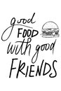 Good food with good friends. Hand lettering