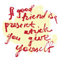 A good friend is a present which you give youself card Stock Photo