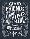 Good friends are hard to find quote