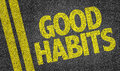 Good habits written on the road Stock Photo
