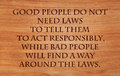 Good people do not need laws to tell them to act responsibly while bad will find a way around the quote by plato on Royalty Free Stock Image