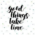 Good things take time. Lettering illustration.