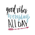 Good vibes everyday all day. Hand lettering calligraphy. Inspirational phrase. Vector hand drawn illustration.