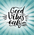 Good Vibes Only hand lettering. Handmade