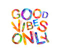Good vibes only. Vector triangular letters