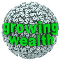 Growing wealth words dollar sign ball earn income the on a made of signs or currency to illustrate accumulating riches through Royalty Free Stock Photo