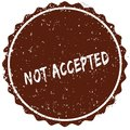 Grunge rubber stamp with the text NOT ACCEPTED written inside the stamp Royalty Free Stock Photo