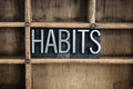 Habits Concept Metal Letterpress Word in Drawer Royalty Free Stock Photo
