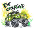 Hand drawn card with big car and lettering. Words Be Creative . Watercolor multicolor illustration. Active crazy sport