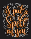 I put a spell on you halloween quote with flourishes and grunge effect. Royalty Free Stock Photo