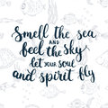 Hand drawn typography lettering phrase Smell the sea and feel the sky let your soul and spirit fly Royalty Free Stock Photo