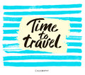 Hand drawn typography lettering phrase Time to travel on the striped background. Modern calligraphy for typography.