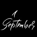 Hand drawn typography lettering. 1 September. Month inscription. Vector Illustration. Back to school.