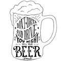 Hand drawn typography poster don t drink and drive you might spill your beer handmade typographic art for print greeting card t Royalty Free Stock Images