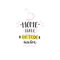 Hand drawn vector abstract creative detox water sign stamp with handwritten modern calligraphy quote Home made Detox