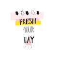 Hand drawn vector abstract creative handwritten modern ink calligraphy summer time possitive quote fresh your day with