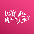 Hand drawn vector brush lettering Will You Marry Me?