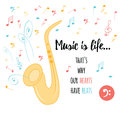 Hand drawn vector typography poster with cute decorative yellow saxophone, colored notes and inspire quote. Royalty Free Stock Photo