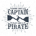 Hand drawn vintage label with textured pirate hooks vector illustration retro badge hook and work like a captain play like a Royalty Free Stock Photo