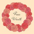 Hand drawn wreath with roses isolated on beige backround. Floral frame design. Royalty Free Stock Photo