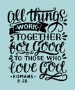 Hand lettering with bible verse All things work together for good to them that love God.