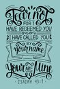 Hand lettering with bible verse Fear not, for I have redeemed yu, called by your name. Isaiah