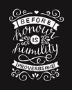 Hand lettering with bible verse Before honour is humility on black background. Royalty Free Stock Photo
