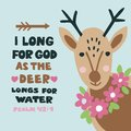 Hand lettering with bible verse I long for God as the deer longs for water. Psalm 42 Royalty Free Stock Photo
