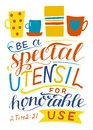 Hand lettering with bible versr Be a special utensil for honorable use. Royalty Free Stock Photo