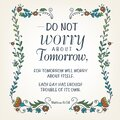Do not worry about tomorrow. Biblical background. Christian poster. Modern calligraphy. Card. Quote. Scripture print Royalty Free Stock Photo
