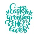 Hand lettering Easter greeting He lives. Biblical background. Sunday. Christian poster. New Testament. Vector Royalty Free Stock Photo