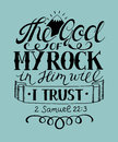 Hand lettering The God of my rock in Him will i trust.