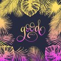 Hand lettering inspirational poster Good Vibes.Vector tropical palm leaves illustration.Calligraphy on black background.