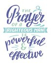 Hand lettering with inspirational quote The Prayer of righteous man is powerful aand effective Royalty Free Stock Photo
