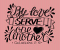 Hand lettering By love serve one another.