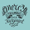 Hand lettering Mercy triumphs over judgment.