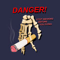 Hand skeleton with cigarettes, danger signs against you.