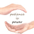 Hands concept for patience is power quote between right and left hand Royalty Free Stock Photography