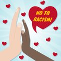 Hands of different races palm to palm. Red hearts at the back. No to racism and discrimination concept