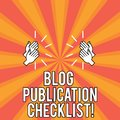 Handwriting text Blog Publication Checklist. Concept meaning actionable items list in publishing a blog Drawing of Hu