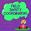 Handwriting text Field Safety Coordinator. Concept meaning Ensure compliance with health and safety standards Baby