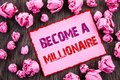 Handwriting text showing Become A Millionaire. Business photo showcasing Ambition To Become Wealthy Earn Fortune Fortunate written Royalty Free Stock Photo