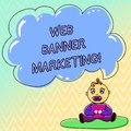 Handwriting text Web Banner Marketing. Concept meaning entails to embed an advertisement in a web page Baby Sitting on