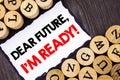 Handwritten text sign showing Dear Future, I Am Ready. Business concept for Inspirational Motivational Plan Achievement Confidence
